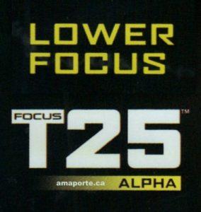 Focus t25 Lower focus